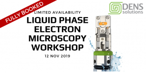 FULLY BOOKED | Liquid Phase Electron Microscopy Workshop