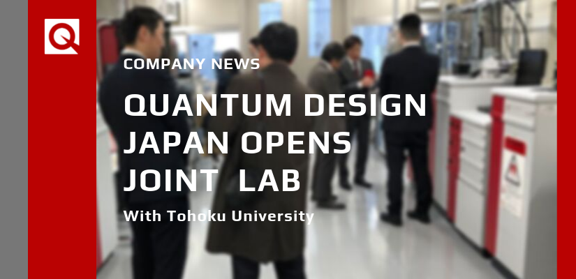 Quantum Design Japan and Tohoku University Open Joint Laboratory