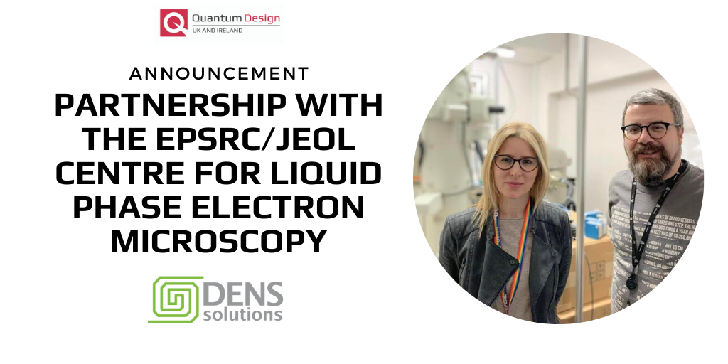 DENSsolutions Partnership with the EPSRC/Jeol Centre for Liquid Phase Electron Microscopy at UCL, London