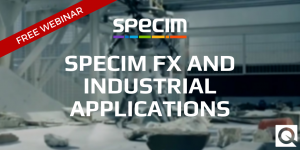 Specim FX and Industrial Applications Webinar - rescheduled!