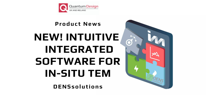 NEW! Intuitive and Integrated Software for In-Situ TEM