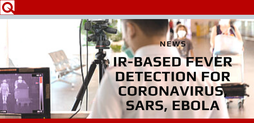IR-based Fever Detection for Coronavirus, SARS, Ebola