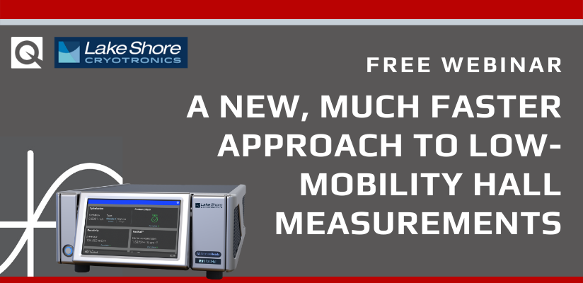 Webinar:  A new, much faster approach to low-mobility Hall measurements 🗓