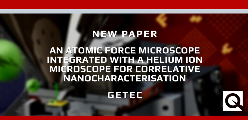New Paper:  An atomic force microscope integrated with a helium ion microscope for correlative nanocharacterisation