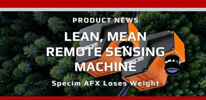 Lean, Mean Remote Sensing Machine – Specim AFX Series Loses Weight