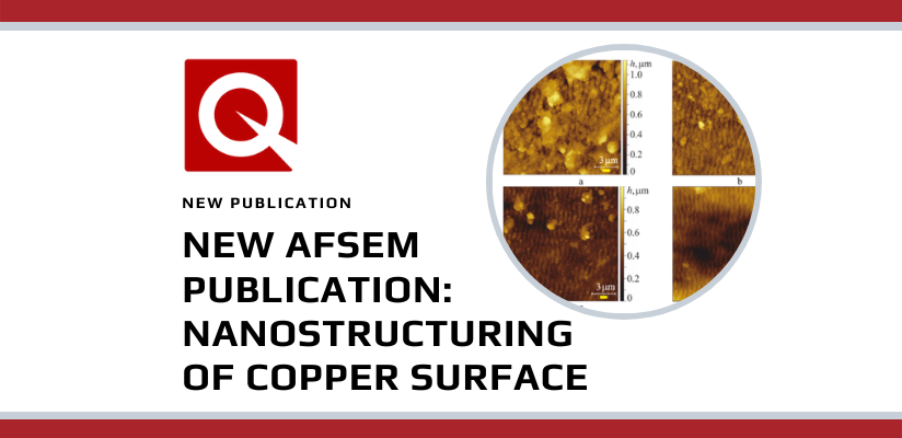 New AFSEM Publication: Nanostructuring of Copper Surface