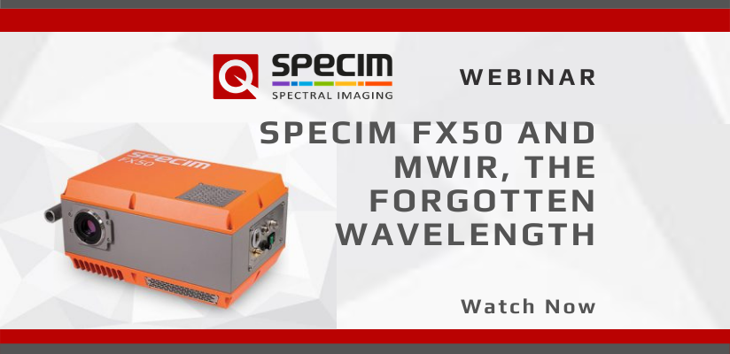 Watch Now: Specim FX50 and MWIR, the Forgotten Wavelength