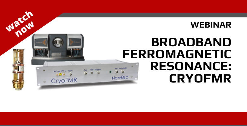 WEBINAR | Broadband Ferromagnetic Resonance: CryoFMR 🗓
