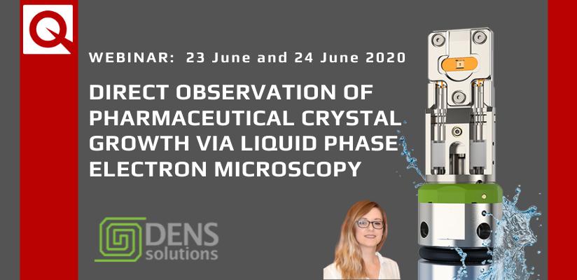 Webinar:  Direct Observation of Pharmaceutical Crystal Growth via Liquid Phase Electron Microscopy 🗓