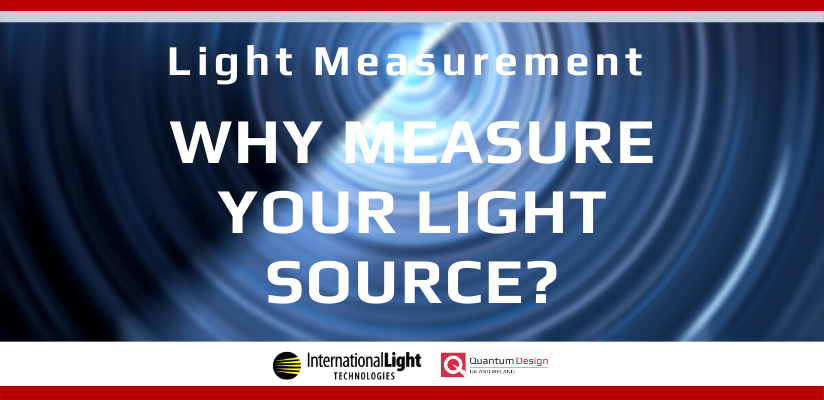 Why Measure Your Light Source?