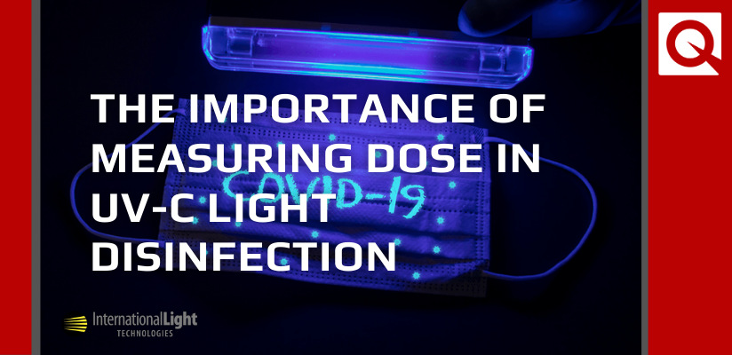 The Importance of Measuring Dose In UV-C Light Disinfection