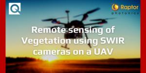 Remote sensing of Vegetation using SWIR cameras on a UAV