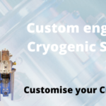 Customise your Cryostat !