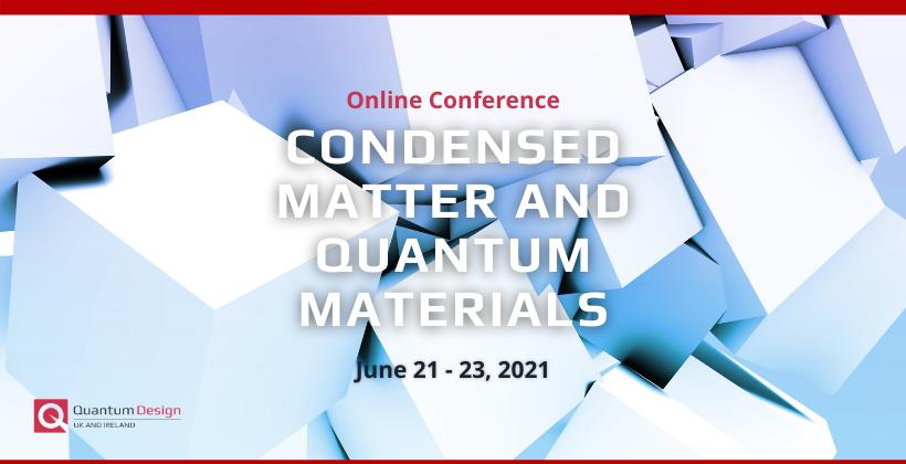 Condensed Matter and Quantum Materials 2021 🗓