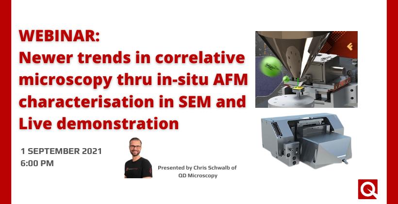 WEBINAR:  Newer trends in correlative microscopy thru in-situ AFM characterisation in SEM and Live demonstration 🗓