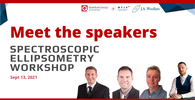 Meet the speakers at the Upcoming J A Woollam Spectroscopic Ellipsometry Workshop