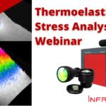 Watch Now: Thermoelastic Stress Analysis Webinar